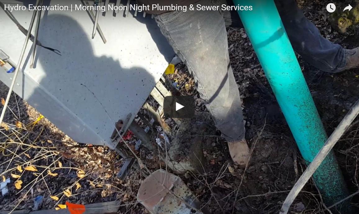Hydro excavation morning noon night plumbing sewer